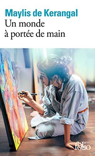 Un monde à portée de main (French Edition) by [Maylis de Kerangal]