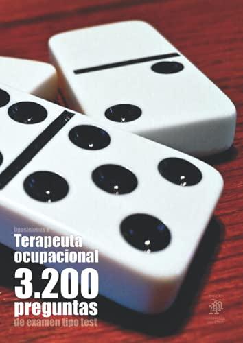 Oposiciones a Terapeuta Ocupacional: 3.200 preguntas de examen tipo test (Colección Sanitest)