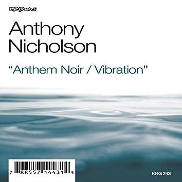 Anthem Noir / Vibration
