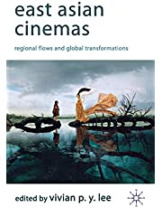 East Asian Cinemas: Regional Flows and Global Transformations