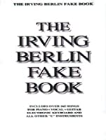 "Irving Berlin Fake Book: Includes over 165 Songs for Piano Vocal Guitar Electronic Keyboard and All Other ""C"" Instruments (Fake Books)"