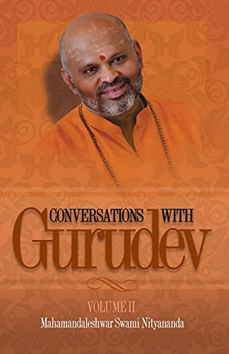 Conversations with Gurudev: Volume II