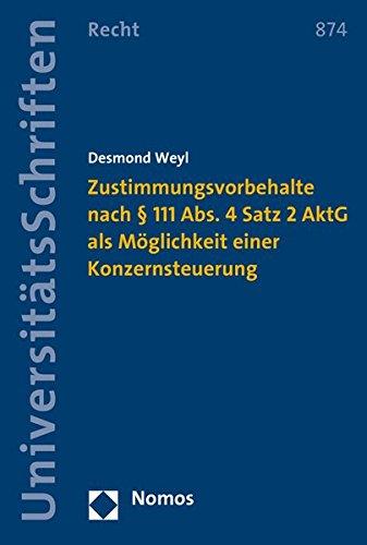 Zustimmungsvorbehalte nach § 111 Abs. 4 Satz 2 AktG als Möglichkeit einer Konzernsteuerung (Nomos Universitätsschriften Recht: Strafrecht in Deutschland und Europa, Band 874)