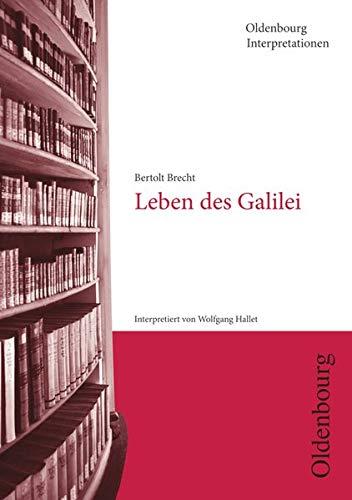 Oldenbourg Interpretationen: Leben des Galilei - Neubearbeitung - Band 51
