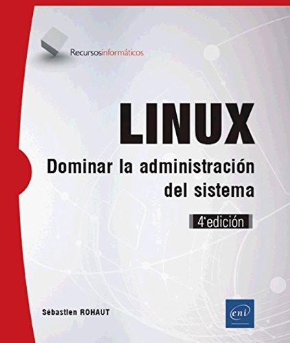 Linux - dominar la administración del sistema (4ª edición)