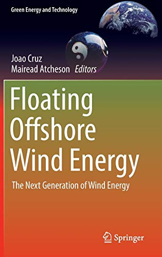 Floating Offshore Wind Energy: The Next Generation of Wind Energy