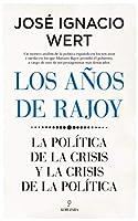 Los años de Rajoy/ Rajoy's Years