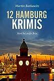 12 Hamburg Krimis: Mord bei steifer Brise
