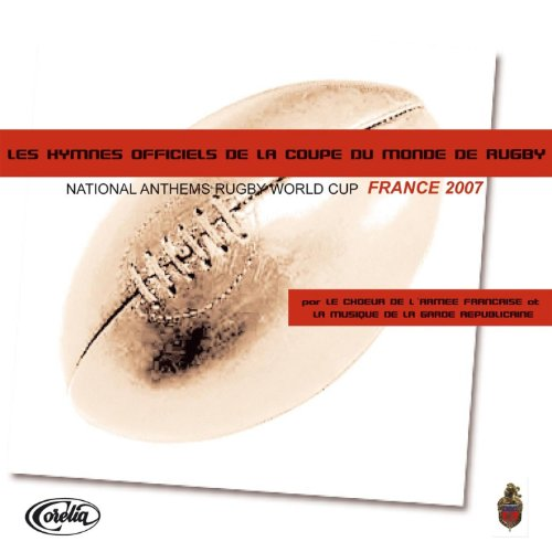 Les hymnes officiels de la Coupe du Monde de Rugby (National Anthems Rugby World Cup France)