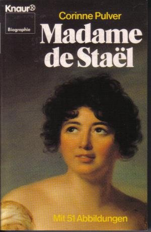 Madame de Staël (Knaur Taschenbücher. Biographien)