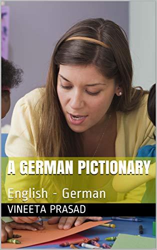 A German Pictionary: English - German (English Edition)