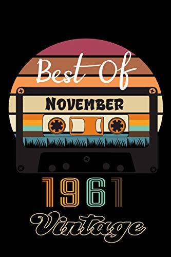 Best Of November 1961 Vintage: 60 Years Old Born In November 1961 Vintage Birthday Gift, 60th Birthday Gift, 60th birthday gifts for men born in November 1961 And Women