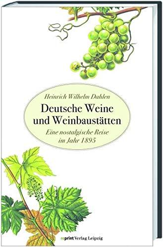 Deutsche Weine und Weinbaustätten: Eine nostalgische Reise im Jahr 1895