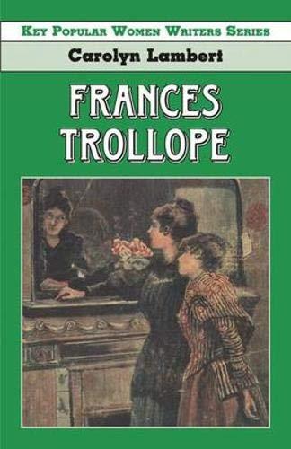 Frances Trollope (Key Popular Women Writers)