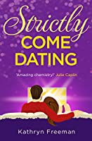 Strictly Come Dating (The Kathryn Freeman Romcom Collection)