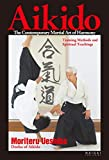 Aikido, the Contemporary Martial Art of Harmony;Training Methods and Spiritual Teachings (English translation of Aikido book)