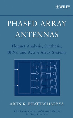 Phased Array Antennas: Floquet Analysis, Synthesis, BFNs and Active Array Systems (Wiley Series in Microwave and Optical Engineering, 1, Band 1)
