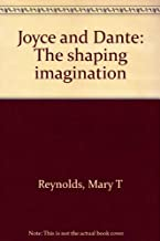 Joyce and Dante: The Shaping Imagination (Princeton Legacy Library)