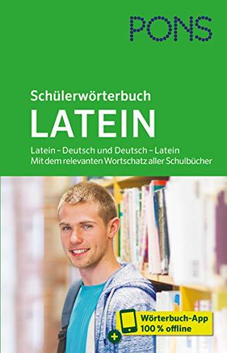 PONS Schülerwörterbuch Latein: Latein – Deutsch und Deutsch – Latein. Mit dem relevanten Wortschatz aller Schulbücher