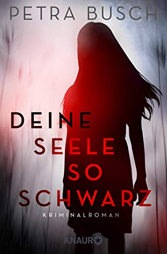 Image of Deine Seele so schwarz: Kriminalroman