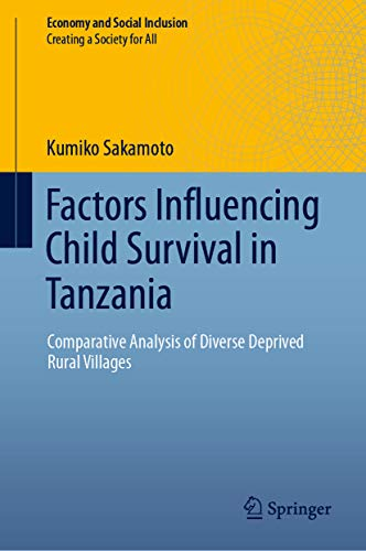 Factors Influencing Child Survival in Tanzania: Comparative Analysis of Diverse Deprived Rural Villages (Economy and Social Inclusion) (English Edition)