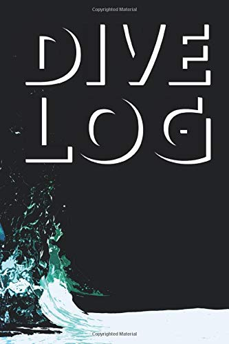 Dive Logbook: Diving Log book | Scuba Diving Journal | PADI Diver's Log Book | Dive Journal | Notebook | Planner | Diary log-book | 6x9 inches | 120 pages