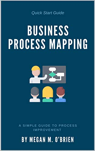 Business Process Mapping: A Simple Guide to Process Improvement (English Edition)