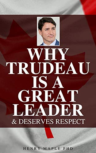Why Trudeau is a Great Leader: Hilarious Blank Book (Anti-Trudeau Series)