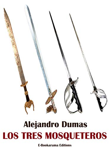 Los tres mosqueteros (E-Bookarama Clásicos) (Spanish Edition)