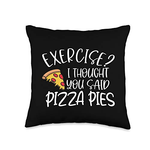 The Fitness Gym Workout Company Exercise I Thought You Said Pizza Pies Funny Throw Pillow, 16x16, Multicolor -  Y9M3XE3DSKJUS_16X16