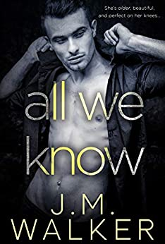 All We Know (A Novella) by [J.M.  Walker]