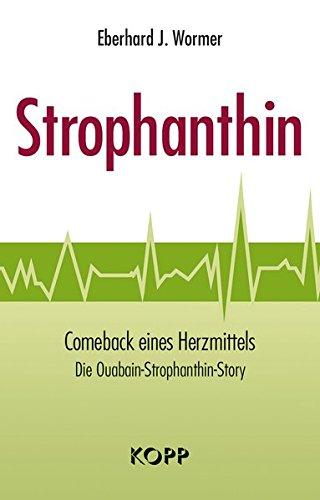 Strophanthin: Comeback eines Herzmittels