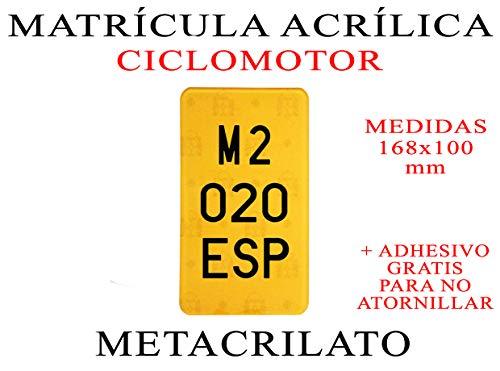 1 MATRICULA ACRILICA METACRILATO CICLOMOTOR + Adhesivos para Colocar SIN ATORNILLAR Gratis Medidas 168x100 mm 100% HOMOLOGADA