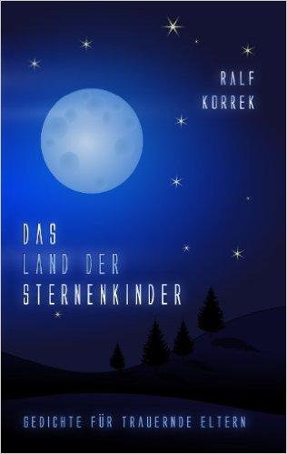 Das Land der Sternenkinder: Gedichte für trauernde Eltern ( 20. März 2008 )