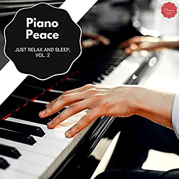 Piano Peace - Just Relax And Sleep, Vol. 2