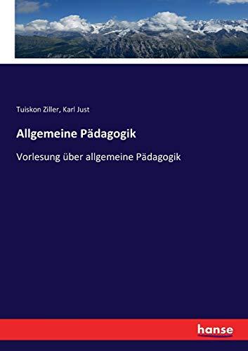 Allgemeine Pädagogik: Vorlesung über allgemeine Pädagogik
