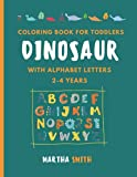 Dinosaur Coloring Book for Toddlers, With Alphabet Letters, 2-4 Years: 26 Illustrations to Color