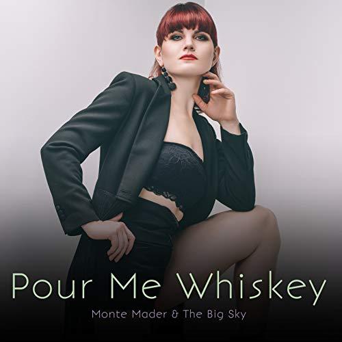 Pour Me Whiskey