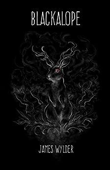 Blackalope by [James Wylder, Emrys Seren]