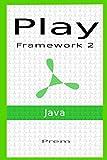 Play Framework 2 For Java: Easy Guide