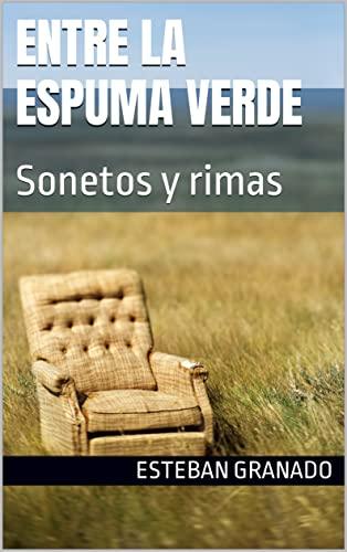 Entre la espuma verde: Sonetos y rimas (Spanish Edition)