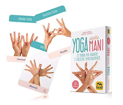 Yoga delle mani. 72 mudra per guarire e crescere spiritualmente. Con 72 Carte