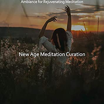 Ambiance for Rejuvenating Meditation