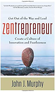 Zentrepreneur: Get Out of the Way and Lead