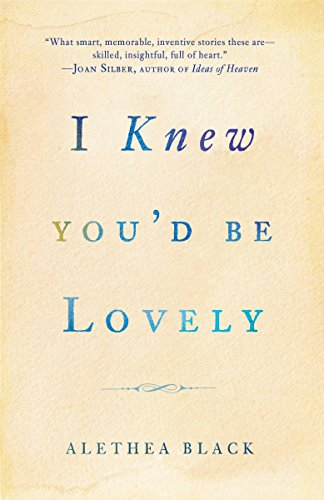 Image of I Knew You'd Be Lovely: Stories