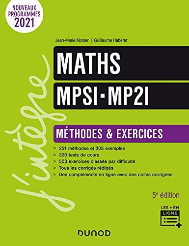 Maths MPSI-MP2I - Méthodes et Exercices - 5e éd. (Concours Ecoles d'ingénieurs) (French Edition)