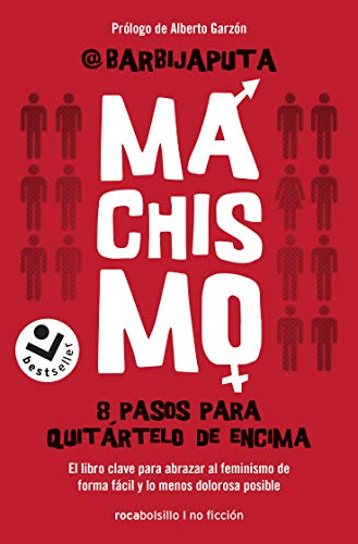 Machismo: 8 pasos para quitártelo de encima (Best seller / No Ficción) (Spanish Edition)