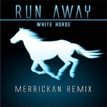Run Away (Merrickan Remix)