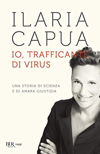 Io, trafficante di virus: Una storia di scienza e di amara giustizia (Italian Edition)