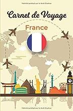 Carnet de Voyage France: 100 Pages préremplis | Journal de bord pour planifier vos trajets | Gardez de superbes souvenirs | Checklist pour ne rien oublier | Espaces pour vos Photos